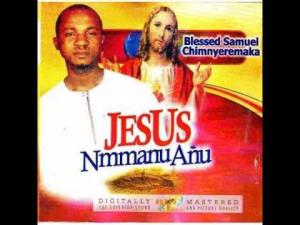 Download Gospel Music Mp3:- Blessed Samuel – Jesus Mmanu Anu