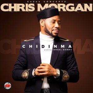 Download Gospel Music Mp3:- Chris Morgan – Chidinma