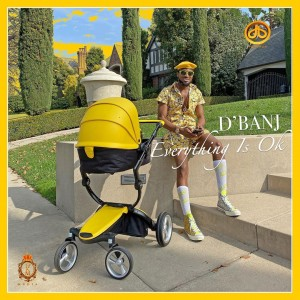 Download Music Mp3:- D'Banj – Everything Is Ok