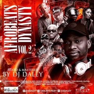 Download Music Mixtape Mp3:- DJ Daley – Afrobeats Dynasty Mix Vol 2