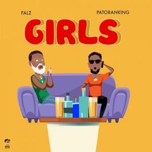 Download Music Mp3:- Falz Ft Patoranking – Girls