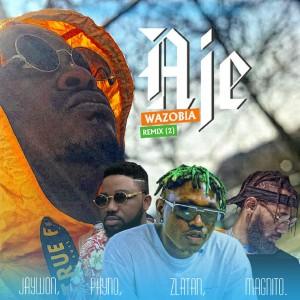 Download Music Mp3:- Jaywon Ft Phyno x Zlatan Ibile x Magnito – Aje Wazobia Remix