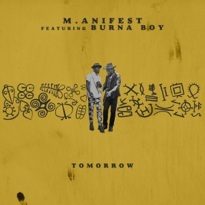 Download Music Mp3:- M.anifest Ft Burna Boy – Tomorrow