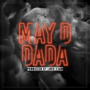 Download Music Mp3:- May D – Dada (Prod. By Lord King)
