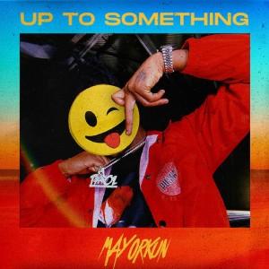 Download Music Mp3:- Mayorkun – Up To Something