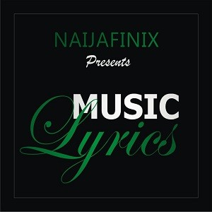 Naijafinix Official Music Lyrics Artwork--Naijafinix-com