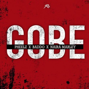 Download Music Mp3:- Pheelz Ft Olamide x Naira Marley – Gobe
