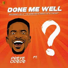 Download Music Mp3:- Preye Odede Ft Tim Godfrey – Done Me Well