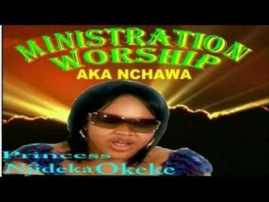 Download Gospel Music Mp3:- Princess Njideka Okeke – Akanchawa (7MB)