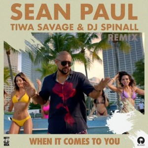 Download Music Mp3:- Sean Paul – Ft Tiwa Savage x DJ Spinall When It Comes To You (Remix)