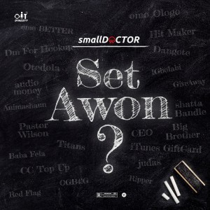 Download Music Mp3:- Small Doctor – Set Awon?