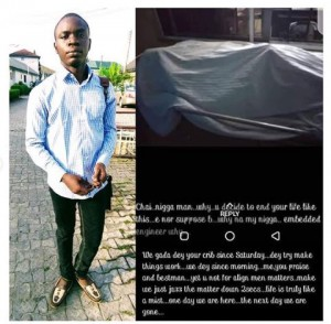 A promising student of University of Port Harcourt has taken his life after a WhatsApp post. A 500-Level Electrical Engineering student of the University of Port Harcourt, Prince Digbanihas committed suicide shortly after announcing it via his WhatsApp story.  T