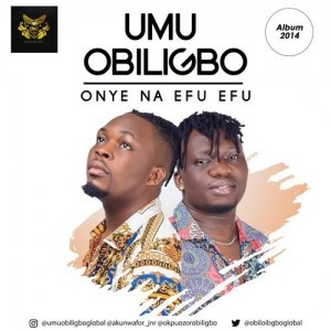 Download Highlife Music Mp3:- Umu Obiligbo - Onye Na Efu Efu