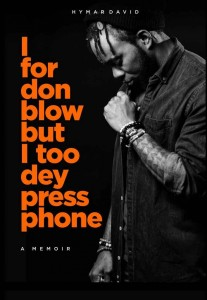 """[Viral Story Book]:- """"I For Don Blow But I too Dey Press Phone"""" By Hymar Idibie David"""