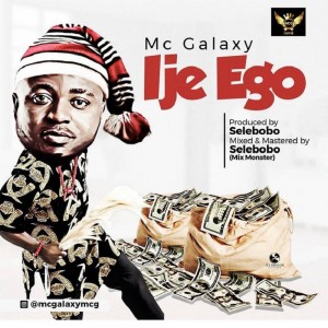 Download Music Mp3:- MC Galaxy – Ije Ego