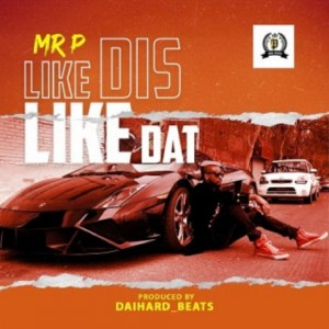 Download Music Mp3:- Mr P – Like Dis Like Dat