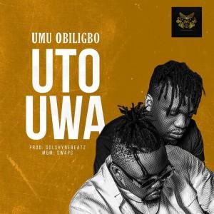 Download Highlife Music Mp3:- Umu Obiligbo – Uto Uwa