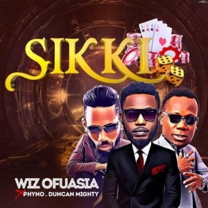 Download Music Mp3:- Wizboyy Ft Phyno x Duncan Mighty – Sikki