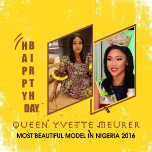 Queen Yvette Meurer, Most Beautiful Model In Nigeria Marks Birthday In Amazing Moments And Impressive Felicitations  Most Beautiful Mode