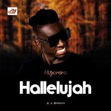 Download Gospel Music Mp3:- Akpororo – Hallelujah