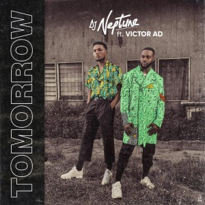Download Music Mp3:- DJ Neptune Ft Victor AD – Tomorrow