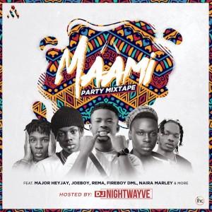 Download Music Mixtape Mp3:- DJ Nightwayve – Maami Party Mixtape