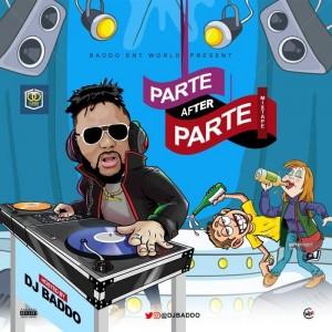 Download Music Mixtape Mp3:- DJ Baddo – Parte After Parte Mix