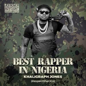 Download Music Mp3:- Khaligraph Jones – Best Rapper In Nigeria (Blaqbonez Diss)