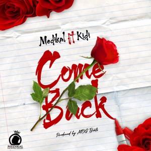 Download Music Mp3:- Medikal Ft KiDi – Come Back