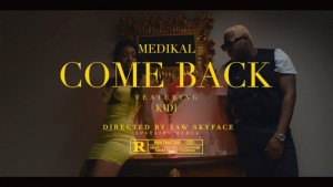 Watch And Download Music Video:- Medikal Ft KiDi – Come Back