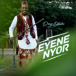 Download Gospel Music Mp3:- Preye Odede – Enyene Nyor (Marvelous)