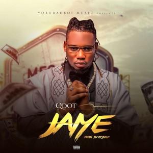 Download Music Mp3:- Qdot – Jaiye (Prod. By 2T Boyz)