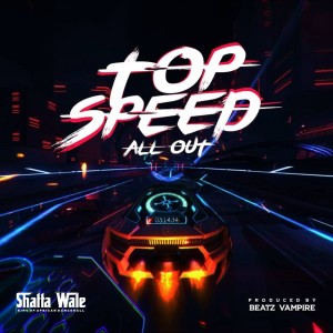 Download Music Mp3:- Shatta Wale – Top Speed (All Out)