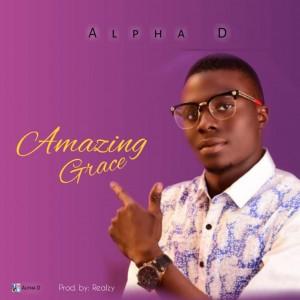 Download Gospel Music Mp3:- Alpha D - Amazing Grace (Prod. By Realzy)