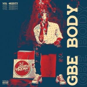 Download Music Mixtape Mp3:- DJ 4Kerty – Gbe Body Eh Mixtape Vol. 4
