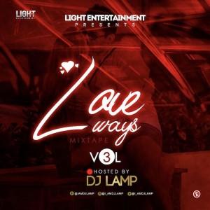 Download Music Mixtape Mp3:- DJ Lamp – Love Ways Mix (Vol.3)