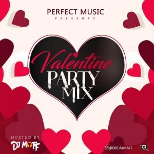 Download Music Mixtape Mp3:- DJ Maff – Valentine Party Mix