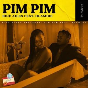 Download Music Mp3:- Dice Ailes Ft Olamide – Pim Pim