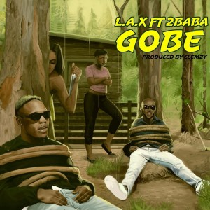 Download Music Mp3:- L.A.X Ft 2Baba – Gobe