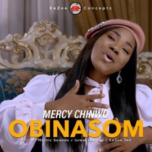 Download Gospel Music Mp3:- Mercy Chinwo – Obinasom