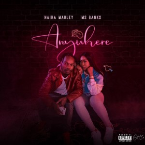 Download Music Mp3:- Naira Marley Ft Ms Banks – Anywhere