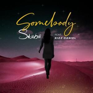 Download Music Mp3:- Skiibii Ft Kizz Daniel – Somebody