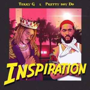 Download Music Mp3:- Terry G Ft Prettyboy – Inspiration