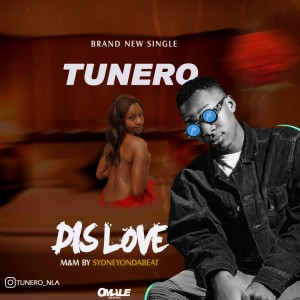 Download Music Mp3:- Tunero - Dis Love (Prod. By SyndneyOnDaBeatz)