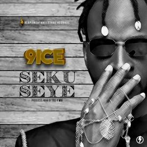 Download Music Mp3:- 9ice – Seku Seye (Prod By Tee-Y Mix)