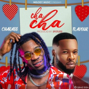 Download Music Mp3:- Charass Ft Flavour – Cha Cha