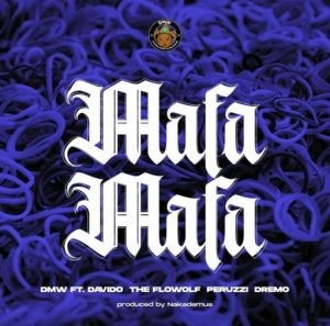 Download Music Mp3:- Davido Ft Peruzzi x Dremo x Flowolf – Mafa Mafa