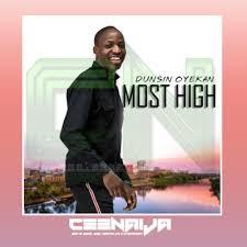 Download Gospel Music Mp3:- Dunsin Oyekan – Most High