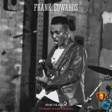 Download Gospel Music Mp3:- Frank Edwards – Suddenly