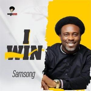 Download Gospel Music Mp3:- Samsong – I Win